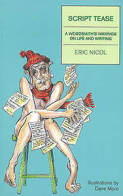 Script Tease: A Wordsmith's Waxings on Life and Writing by Eric Nicol...