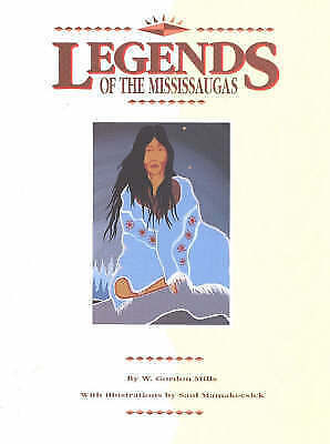 Legends of the Mississaugas by W. Gordon Mills (Paperback, 1992)