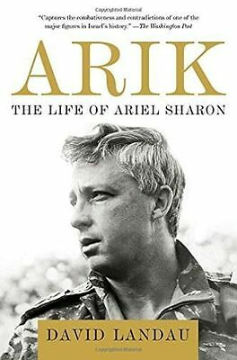Arik: The Life of Ariel Sharon by David Landau (Paperback, 2014)