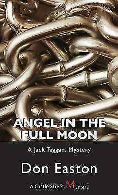 Angel in the Full Moon: A Jack Taggart Mystery by Don Easton (Paperback, 2008)