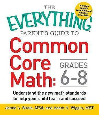The Everything Parent's Guide to Common Core Math Grades 6-8: Understand the...
