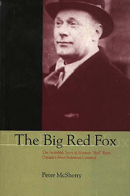 The Big Red Fox: The Incredible Story of Norman  Red  Ryan, Canada's Most...