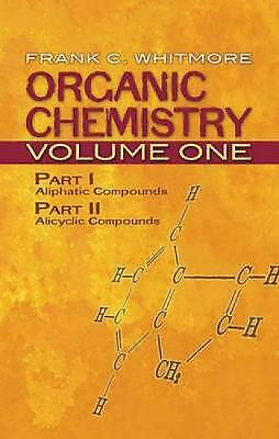 Organic Chemistry: Volume 1: Pt. I: Aliphatic Compounds: Pt. II: Alicyclic...