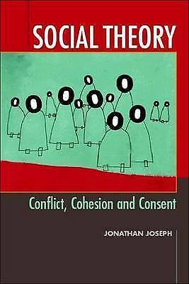 Social Theory: Conflict, Cohesion and Consent by Jonathan Joseph (Paperback,...