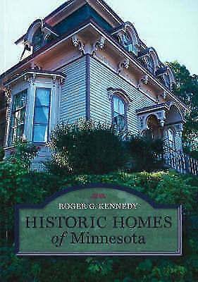 Historic Homes of Minnesota by Roger G. Kennedy (Paperback, 2006)
