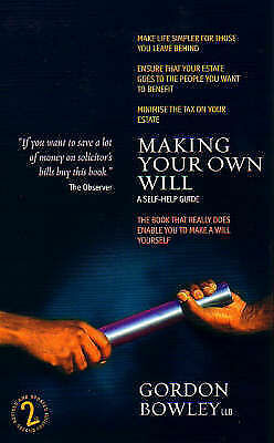 Making Your Own Will: A Self-help Guide by Gordon Bowley (Paperback, 2005)