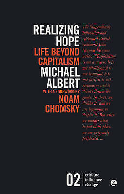 Realizing Hope: Life Beyond Capitalism by Michael Albert (Paperback, 2014)