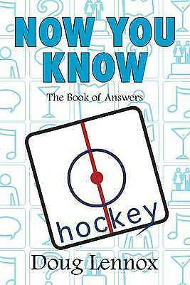 Now You Know Hockey: The Book of Answers by Doug Lennox (Paperback, 2008)