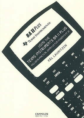 Using the Texas Instruments BA II Plus: Including Practical Examples for...