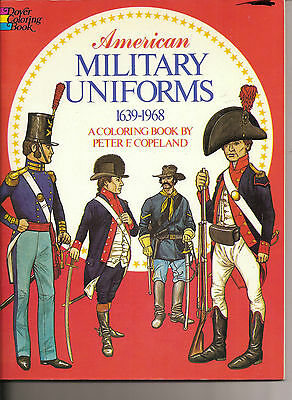 American Military Uniforms 1639 to 1968 A Coloring Book by Peter F. Copeland NEW