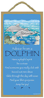 Advice from a Dolphin Inspirational Wood Aquatic Animal Sign Plaque Made in USA