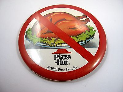 Vintage Collectible Pin Button: 1985 Pizza Hut Advertising NO TURKEY