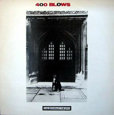 "400 BLOWS 'The Return of the Dog‎' vinyl 12""- ILLUMINATED RECORDS ILL 2712- 1983"