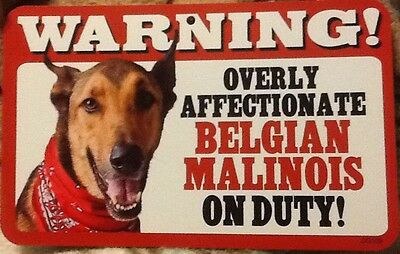 "Plastic Dog Sign: Warning! Overly Affectionate Belgian Malinois 5"" x 8"" Photo"