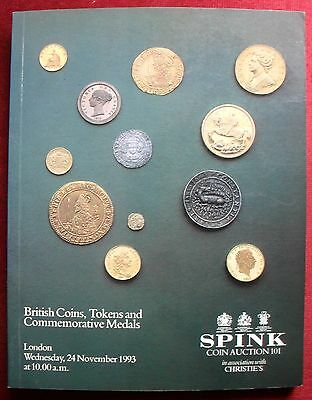 Spink Coin Auction 101 British Coins, Tokens And Commemorative Medals 1993