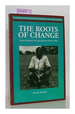 The Roots of Change. Human Behavior and agricultural evolution in Mali., Simpson