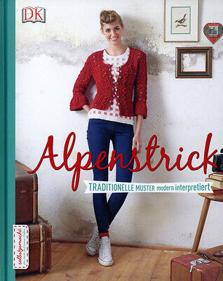 Alpenstrick - Traditionelle Muster modern interpretiert (Neu, ISBN 383102636X)