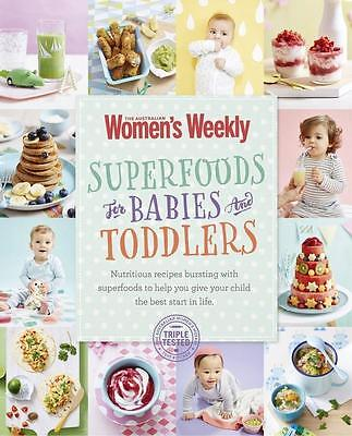 Superfoods for Babies and Toddlers: Australian Womens Weekly (Paperback) - NEW