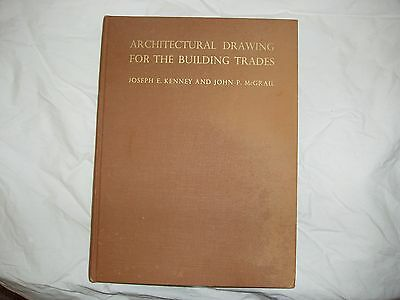 Architectural Drawing for the Building Trades - 1949 Edition by Kenny and McGrai