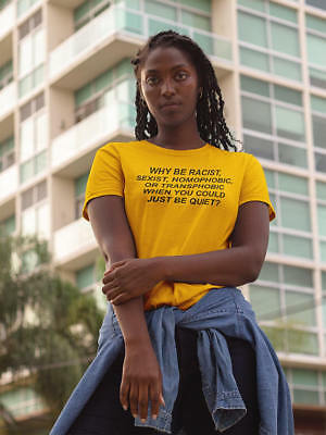 WHY BE RACIST SEXIST HOMOPHOBIC T-Shirt Women Tumblr Graphic Hispter tshirt tees