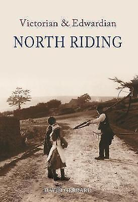 Victorian and Edwardian North Riding by David Gerrard (Paperback, 2008)
