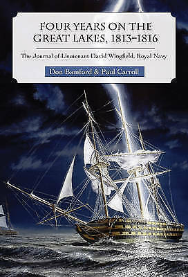 Four Years on the Great Lakes, 1813-1816: The Journal of Lieutenant David...