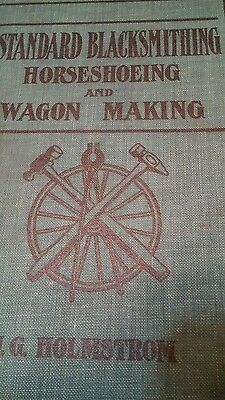standard blacksmithing, horseshoeing and wagon making vintage book from 1907rare