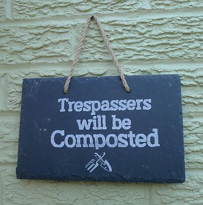 New Trespassers will be Composted Slate Sign Plaque Hanging by Charlie Dimmock