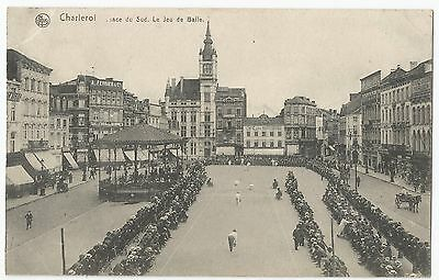 Old Postcard CHARLEROI - 'Place du Sud, Le Jeu de Balle' The Ball Game