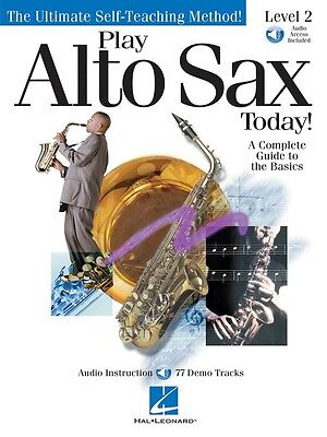 Play Alto Sax Today! Level 2 - Saxophone Music Book with Audio Access