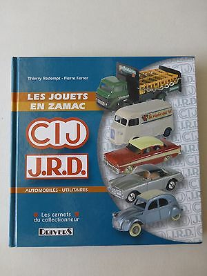 LES JOUETS EN ZAMAC CIJ /J.R.D. AUTOS/UTIL / TH.REDEMPT - P.FERRER 213 pages