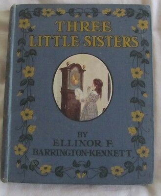 Antiquarian Three Little Sisters by Ellinor F Barrington Kennett hc Circa 1900
