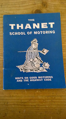 The Thanet Shool Of Motoring Hints On Good Motoring And Highway Code