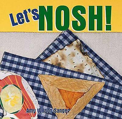 Let's Nosh by Amy Wilson Sanger (Board book, 2015)