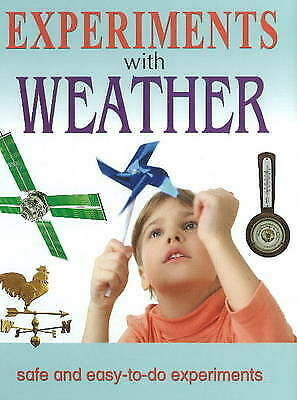 Experiments with Weather: Safe & Easy-to-Do Experiments by Sterling...