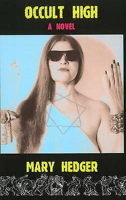 Occult High: A Novel by Mary Hedger (Paperback, 2010)