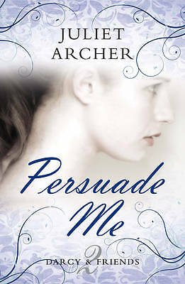 Persuade Me by Juliet Archer (Paperback, 2011)