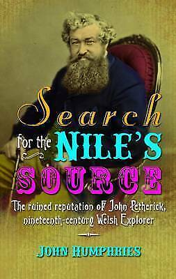 Search for the Nile's Source: The Ruined Reputation of John Petherick,...