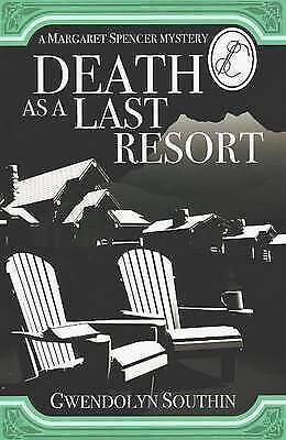 Death as a Last Resort: A Margaret Spencer Mystery by Gwendolyn Southin...