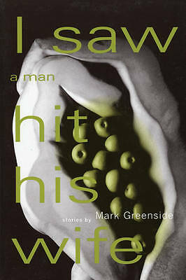 I Saw a Man Hit His Wife by Mark Greenside (Paperback, 1996)