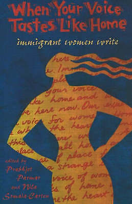 When Your Voice Tastes Like Home: Immigrant Women Write by Nila...