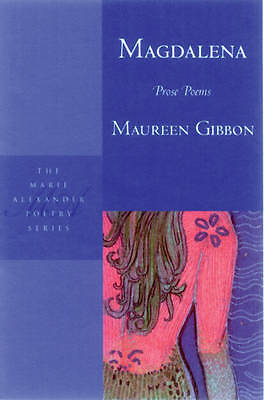 Magdalena: Prose Poems by Maureen Gibbon (Paperback, 2007)