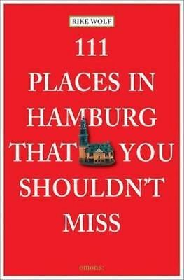 111 Places in Hamburg That You Shouldn't Miss by Rike Wolf (Paperback, 2014)