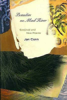 Beauties on Mad River: Selected and New Poems by Jan Conn (Paperback, 2000)