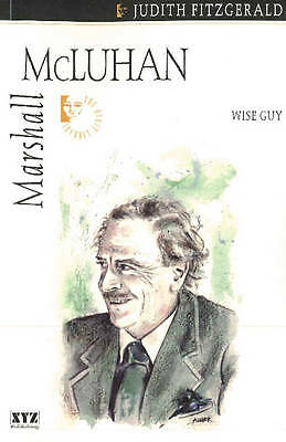 Marshall McLuhan: Wise Guy by Judith Fitzgerald (Paperback, 2001)