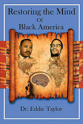 Restoring the Mind of Black America by Eddie Taylor (Paperback, 2011)
