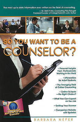So You Want to Be a Counselor? by Psy D Barbara Neferpsy D (Paperback /...