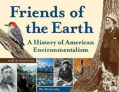 Friends of the Earth: A History of American Environmentalism with 21...