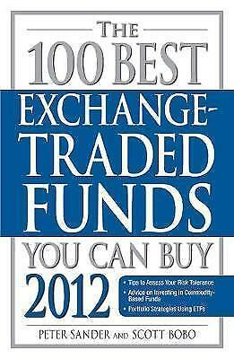 The 100 Best Exchange-Traded Funds You Can Buy: 2012 by Peter Sander, Scott...