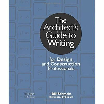 Architect's Guide to Writing: For Design and Construction Professionals by...